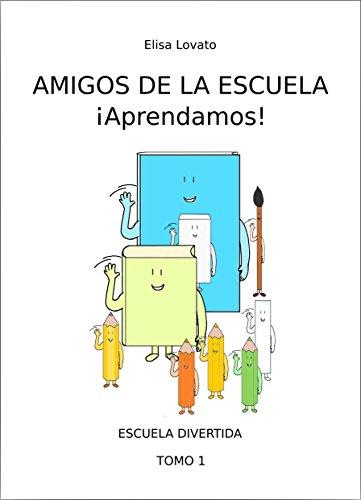 Amigos de la escuela: ¡Aprendamos! (Escuela divertida nº 1) por Elisa Lovato