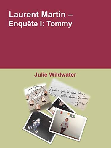 Couverture du livre Laurent Martin - Enquête I: Tommy