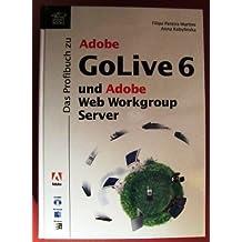 Das Profibuch zu Adobe Golive 6 und Adobe Web Workgroup Server, m. CD-ROM