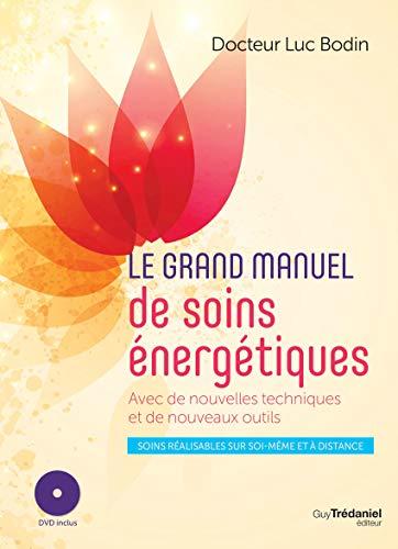 Le grand manuel de soins énergétiques : Avec de nouvelles techniques et de nouveaux outils (1DVD) par  (Broché - Jun 18, 2019)