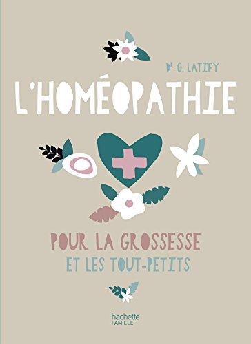 L'Homeopathie pour la grossesse et les tout-petits par Dr G. Latify