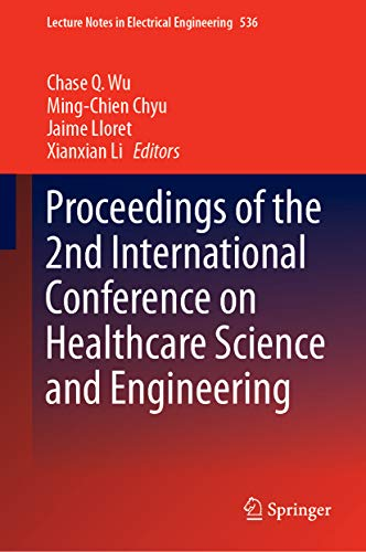 proceedings of the 2nd international conference on healthcare science and engineering (lecture notes in electrical engineering book 536) (english edition)