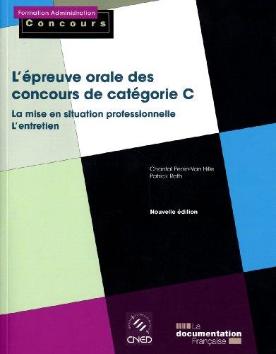 L'épreuve orale des concours de catégorie C : La mise en situation professionnelle, l'entretien par Chantal Perrin-Van Hille, Patrick Roth