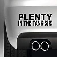 South Coast Stickers Plenty In The Tank Sir (Style 2) STICKER FUNNY BUMPER STICKER CAR VAN 4X4 WINDOW PAINTWORK DECAL EURO LAPTOP DRIVE
