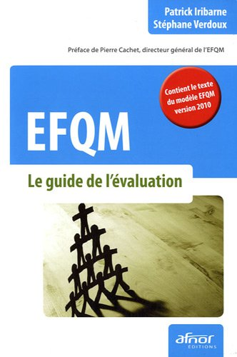 EFQM : Le guide de l'évaluation, contient le texte du modèle EFQM version 2010 par Stéphane Verdoux