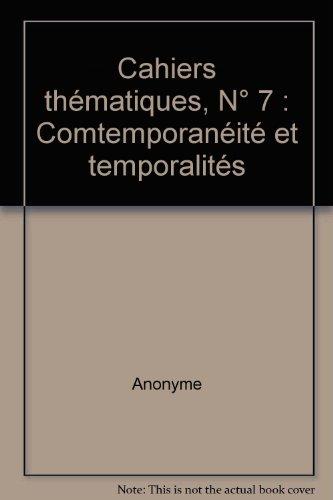 Cahiers thématiques, N° 7 : Comtemporanéité et temporalités