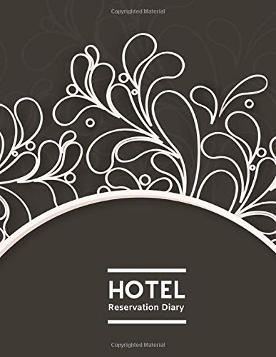 Hotel Reservation Diary: Hotel Room Reservation Form Template, Guest House Record Register, Bed and Breakfast Reservation Information System Logbook, ... Men, Women, (Hospitality & Comfort, Band 24) Protector-system
