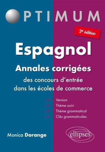 Espagnol Annales Corrigées des Concours d'Entrée Dans les Écoles de Commerce