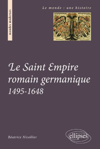 Le Saint Empire Romain Germanique 1495 - 1648