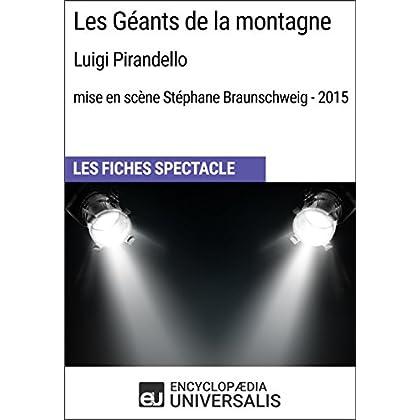 Les Géants de la montagne (LuigiPirandello - mise en scène Stéphane Braunschweig - 2015): Les Fiches Spectacle d'Universalis