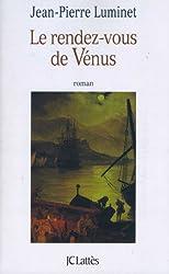 Le rendez-vous de Vénus (Romans historiques)