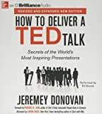 [(How to Deliver a Ted Talk: Secrets of the Worlds Most Inspiring Presentations)] [Author: Jeremey Donovan] published on