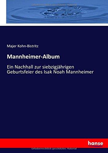 Mannheimer-Album: Ein Nachhall zur siebzigjährigen Geburtsfeier des Isak Noah Mannheimer
