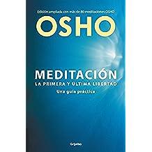 Meditación (Edición ampliada con más de 80 meditaciones OSHO): Una guía práctica