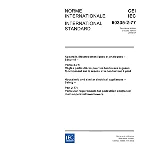 IEC 60335-2-77 Ed. 2.0 b:2002, Household and similar electrical appliances - Safety - Part 2-77: Particular requirements for pedestrian controlled mains-operated lawnmowers
