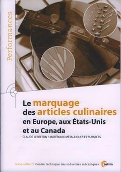 Le Marquage des Articles Culinaires en Europe aux Etatsunis et au Canada Performances Résultats des par Lebreton