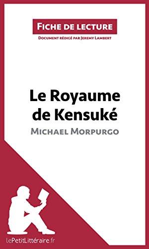 Le Royaume de Kensuké de Michael Morpurgo: Résumé complet et analyse détaillée de l'oeuvre (Fiche de lecture) pdf