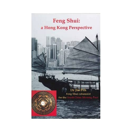 [Feng Shui: A Hong Kong Perspective] (By: Dr Jin Peh) [published: October, 2010]
