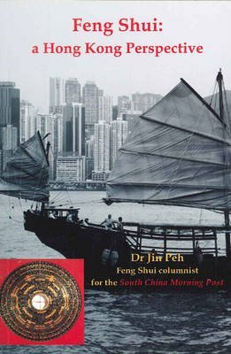 [Feng Shui: A Hong Kong Perspective] (By: Dr Jin Peh) [published: October, 2010] par Dr Jin Peh