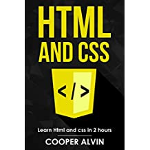 Html and Css: Learn Html And Css In 2 Hours And Start Programming Today!