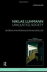 Niklas Luhmann: Law, Justice, Society (Nomikoi Critical Legal Thinkers) by Andreas Philippopoulos-Mihalopoulos (2009-09-28)