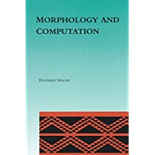 Morphology and Computation (ACL-Mit Series in Natural Language Processing)