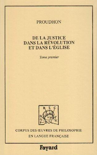 De la justice dans la Révolution et dans l'Église Tome 1 par Proudhon