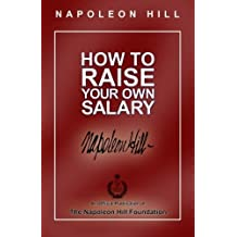 How to Raise Your Own Salary by Napoleon Hill (2011-12-05)
