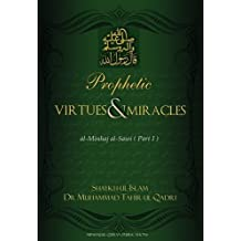Prophetic Virtues & Miracles: Al-minhaj Al-swai (Part I)