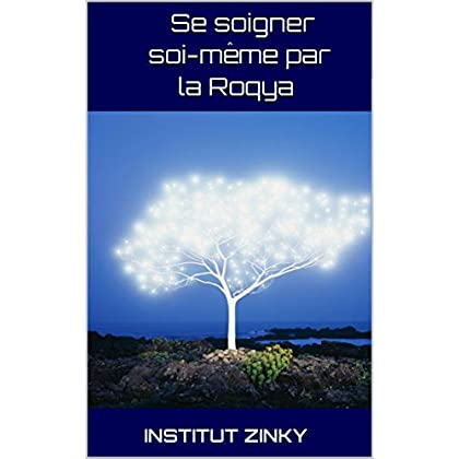 Se soigner soi-même par la Roqya (Roqia)