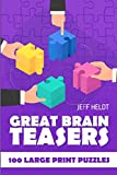 Great Brain Teasers: EntryExit Puzzles - 100 Large Print Puzzles (Logic Puzzles With Answers, Band 6)
