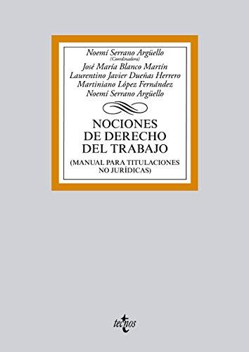 Nociones de Derecho del Trabajo (Derecho - Biblioteca Universitaria De Editorial Tecnos) por Noemí Serrano Argüello