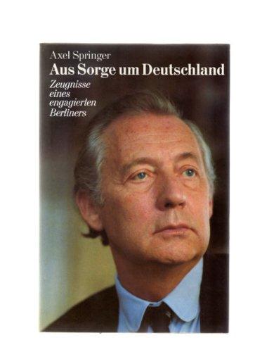 Aus Sorge um Deutschland. Zeugnisse eines engagierten Berliners