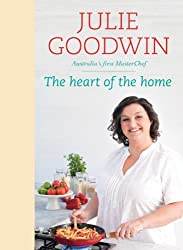 Heart of the Home by Julie Goodwin (2012-01-01)