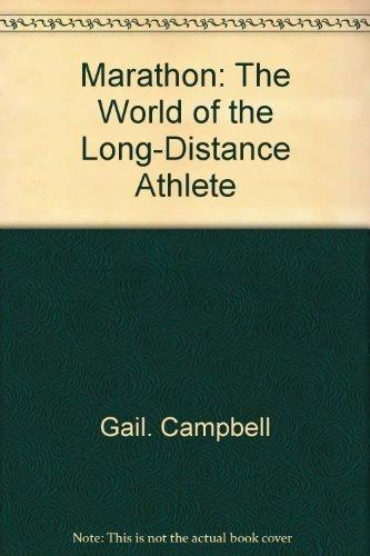 Marathon: The World of the Long-Distance Athlete