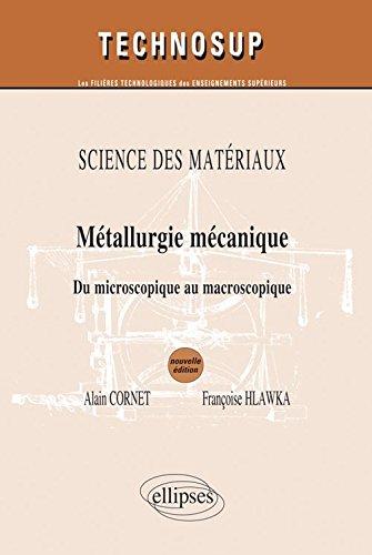 Métallurgie Mécanique du Microscopique au Macroscopique Science des Matériaux niveau B & C