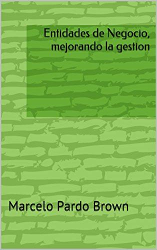 Entidades de Negocio, mejorando la gestion (Spanish Edition)