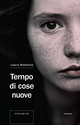 Tempo di cose nuove (Italian Edition) eBook: Laura Blandino ...
