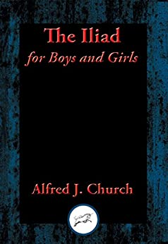 Libros Descargar The Iliad for Boys and Girls: With Linked Table of Contents PDF Gratis En Español