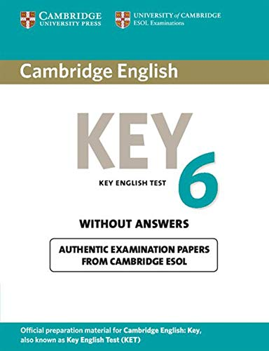 Cambridge English Key 6 Student\'s Book without Answers (Ket Practice Test)