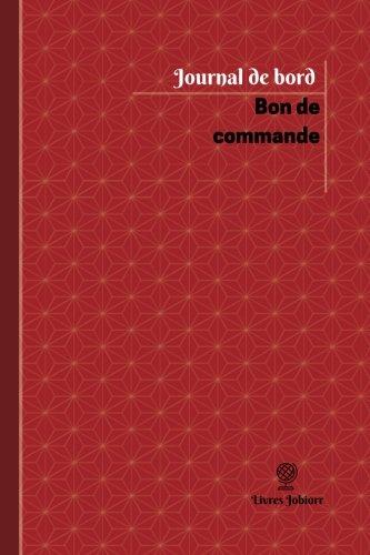 Bon de commande Journal de bord: Registre, 100  pages, 15,24 x 22,86 cm par Livres Jobiorr