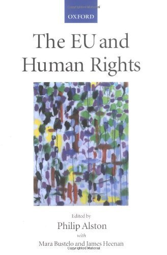 The EU and Human Rights by Philip Alston (2000-01-13) (Philip Alston)