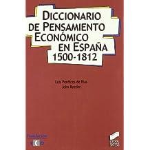 Diccionario de pensamiento económico en España, 1500-1812
