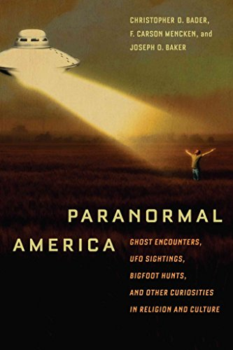 [Paranormal America: Ghost Encounters, UFO Sightings, Bigfoot Hunts, and Other Curiosities in Religion and Culture] (By: Christopher Bader) [published: January, 2011]