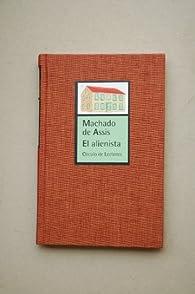 El alienista  par  Joaquim Machado de Assis