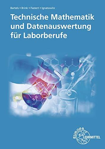 Technische Mathematik und Datenauswertung für Laborberufe