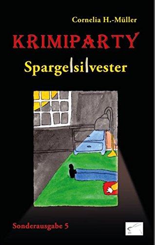 krimiparty-sonderausgabe-5-spargelsilvester-ein-landlicher-krimi-nicht-nur-zur-spargelzeit