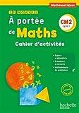 Le Nouvel A portée de maths CM2 - Cahier élève - Ed. 2016