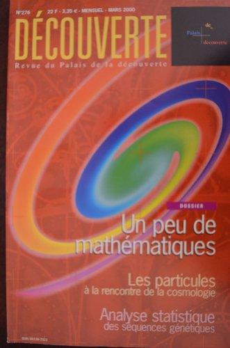 Découverte n°276 / Mars 00 : Un peu de mathématiques - Les particules à la rencontre de la cosmologie - Analyse statistique des séquences génétiques