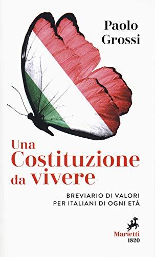 Una Costituzione da vivere. Breviario di valori per italiani di ogni età